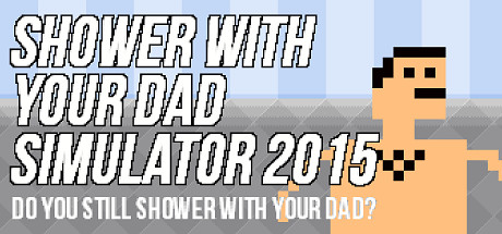 Shower with your Dad